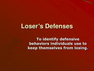 Loser's Defenses