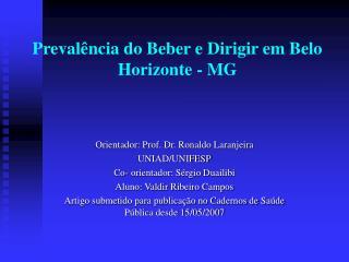 Preval�ncia do Beber e Dirigir em Belo Horizonte - MG