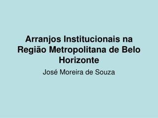 Arranjos Institucionais na Região Metropolitana de Belo Horizonte