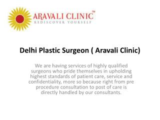 Delhi Plastic Surgeon ( Aravali Clinic)