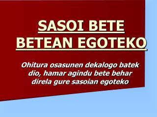 SASOI BETE BETEAN EGOTEKO