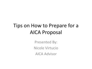 Tips on How to Prepare for a AICA Proposal