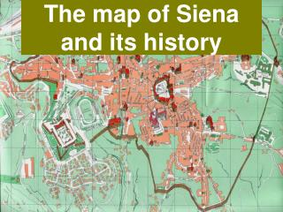 The map of Siena and its history