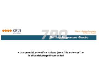 """La comunità scientifica italiana (area """"life sciences"""") e  la sfida dei progetti comunitari"""