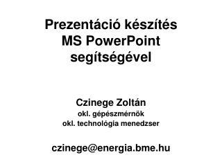 Prezent�ci� k�sz�t�s MS PowerPoint seg�ts�g�vel