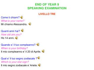 END OF YEAR 9  SPEAKING EXAMINATION