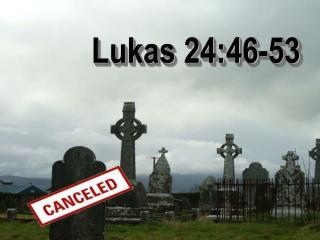 Lukas 24:46-53
