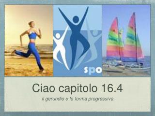 Ciao capitolo 16.4