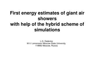 First energy estimates of giant air showers with help of the hybrid scheme of simulations