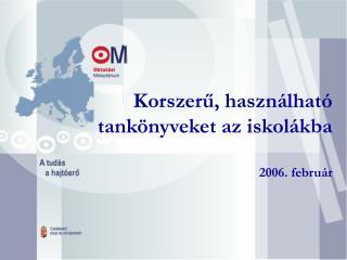 Korszer?, haszn�lhat� tank�nyveket az iskol�kba 2006. febru�r