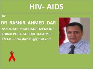 HIV BY DR BASHIR AHMED DAR  MEDICINE SOPORE KASHMIR
