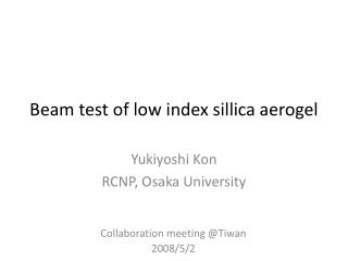 Beam test of low index sillica aerogel