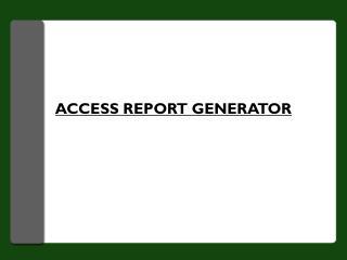 ACCESS REPORT GENERATOR