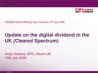Update on the digital dividend in the UK (Cleared Spectrum)