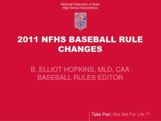 2011 NFHS BASEBALL RULE CHANGES