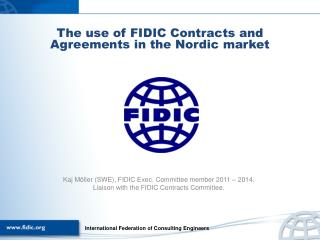 The use of FIDIC Contracts and Agreements in the Nordic market
