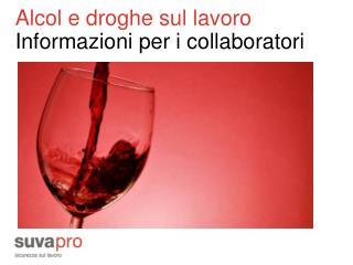Alcol e droghe sul lavoro Informazioni per i collaboratori
