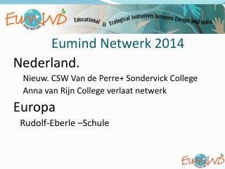Eumind Netwerk 2014 Nederland.  Nieuw. CSW Van de Perre+ Sondervick College