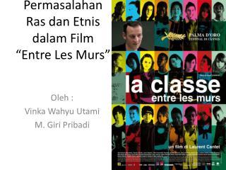 """Permasalahan Ras dan Etnis dalam Film """"Entre Les Murs"""""""