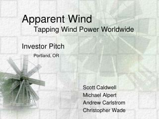 Apparent Wind       Tapping Wind Power Worldwide Investor Pitch Portland, OR
