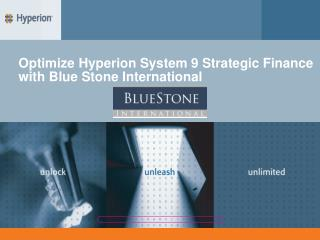 Optimize Hyperion System 9 Strategic Finance with Blue Stone International