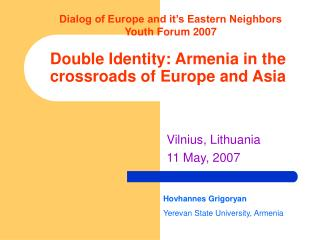 Double Identity: Armenia in the crossroads of Europe and Asia