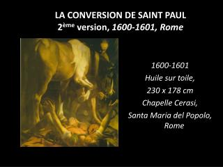 LA CONVERSION DE SAINT PAUL 2 ème  version,  1600-1601, Rome