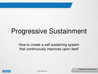 Progressive Sustainment
