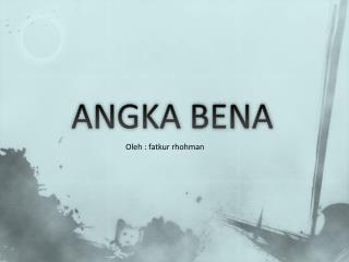 ANGKA BENA