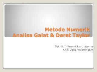 Metode Numerik Analisa Galat  &  Deret  Taylor