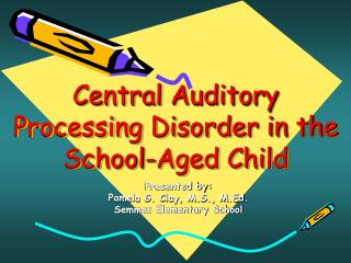 Central Auditory  Processing Disorder in the School-Aged Child