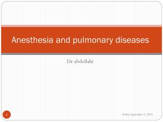 Anesthesia and pulmonary diseases