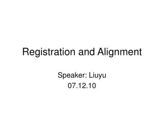 Registration and Alignment