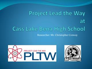 Project Lead the Way at Cass Lake Bena High School