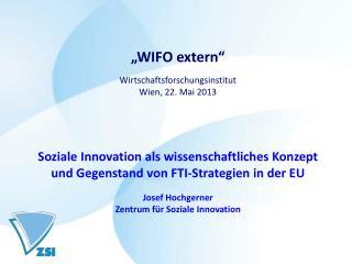 """WIFO extern"" Wirtschaftsforschungsinstitut Wien, 22. Mai 2013"