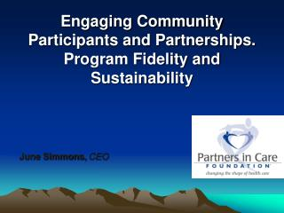 Engaging Community Participants and Partnerships. Program Fidelity and Sustainability