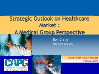 Strategic Outlook on Healthcare Market : A Medical Group Perspective