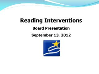 Reading Interventions Board Presentation September 13, 2012