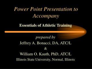 Power Point Presentation to Accompany