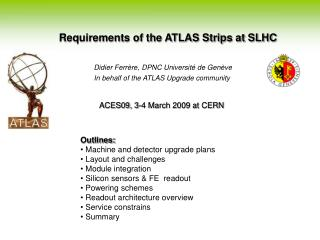 Requirements of the ATLAS Strips at SLHC