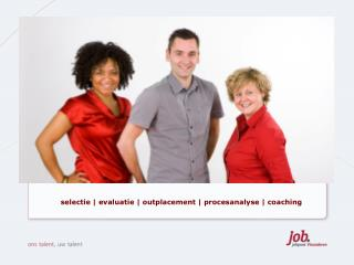 selectie | evaluatie | outplacement | procesanalyse | coaching