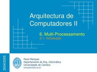6. Multi-Processamento 6.1. Introdução