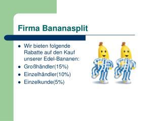Firma Bananasplit