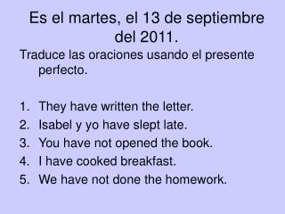Es el martes, el 13 de septiembre del 2011.