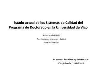 Estado actual  de  los Sistemas de Calidad del  Programa de Doctorado  en  la Universidad de Vigo
