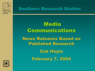 Media Communications News Releases Based on Published Research Zoë Hoyle February 7, 2004