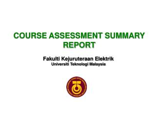 COURSE ASSESSMENT SUMMARY REPORT