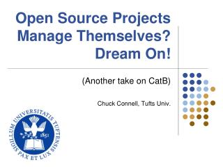 Open Source Projects Manage Themselves? Dream On!