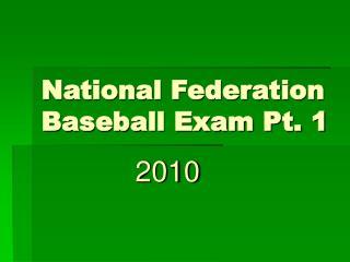 National Federation Baseball Exam Pt. 1