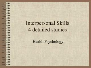 Interpersonal Skills 4 detailed studies